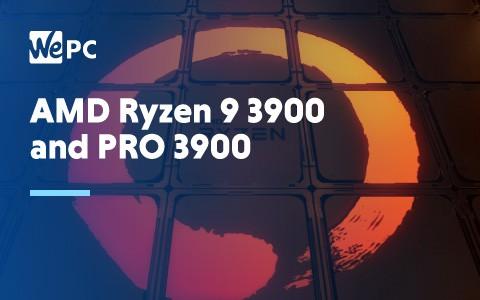 AMD Ryzen 9 3900 and PRO 3900 1