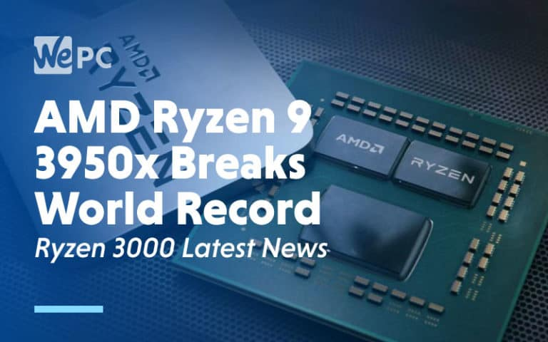 AMD Ryzen 9 3950x Breaks World Record Ryzen 3000 Latest News