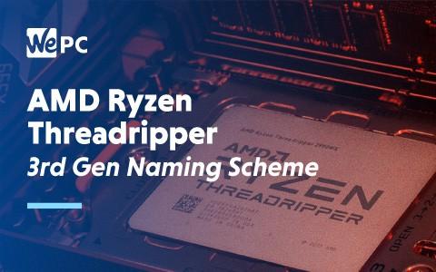 AMD Ryzen Threadripper 3rd Gen Naming Scheme