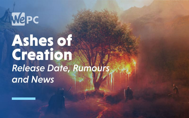 Ashes of Creation Release Date Rumours and News