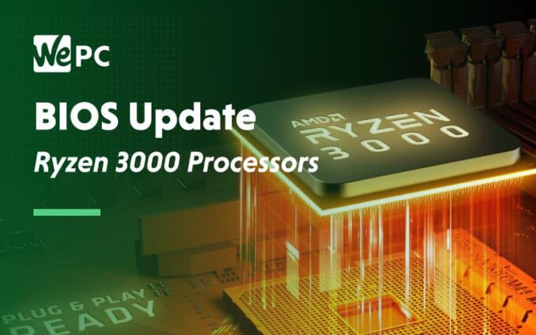BIOS Update Ryzen 3000 Processor