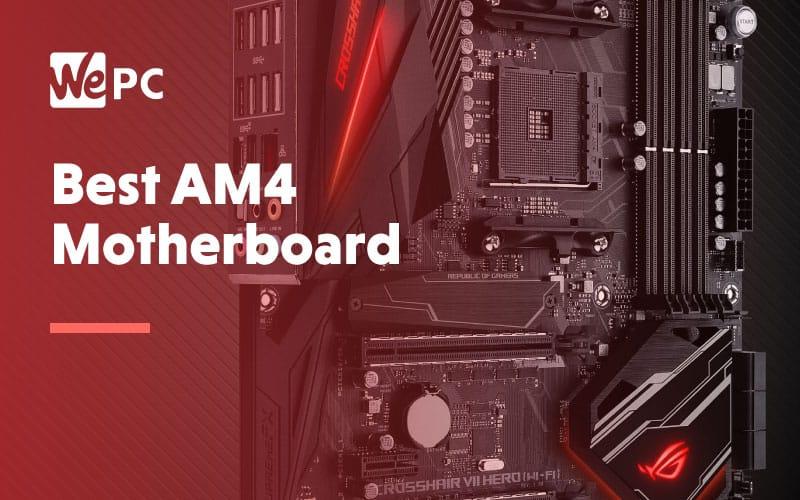 Best AM4 Motherboard