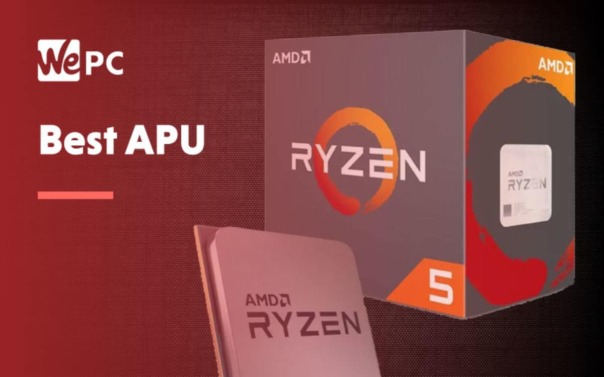 What Is The Best Amd Ryzen Apu For Gaming Of 2020