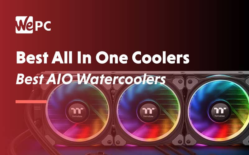 Best All in one coolers Best AIO Watercoolers