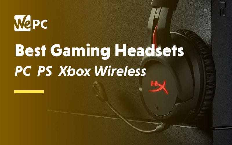 Best Gaming Headsets PC PS Xbox Wireless