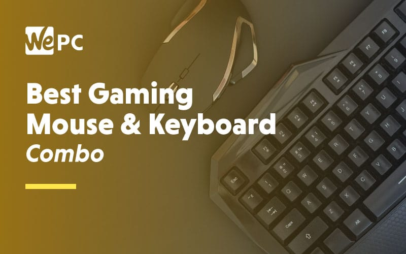 Best Gaming Mouse and Keyboard Combo