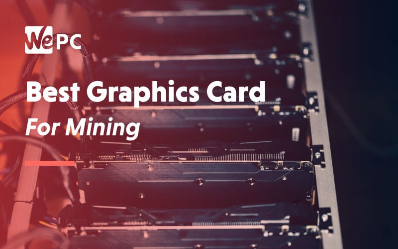 Best Graphics Card for Mining