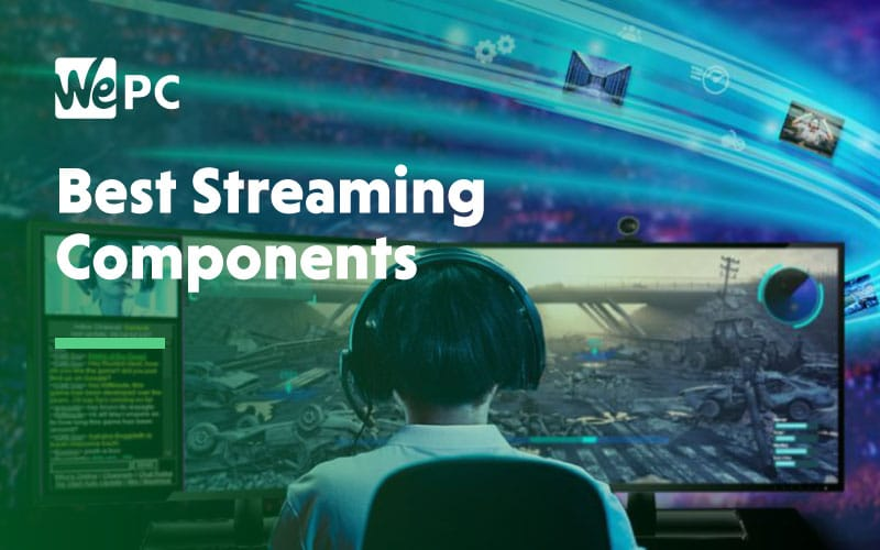 Best Streaming Components