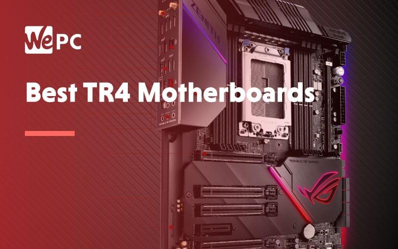 Best TR4 Motherboards