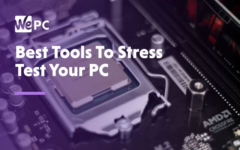 Best Tools to stress test your PC