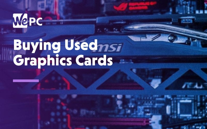 Buying Used Graphic Cards