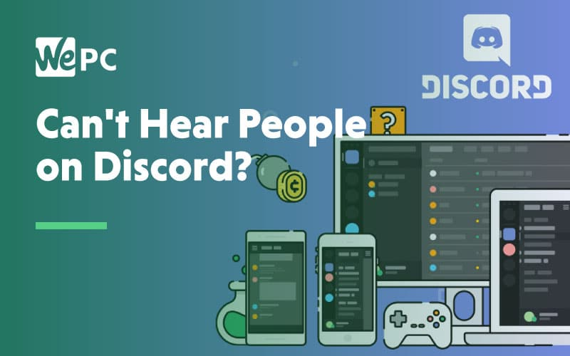Cant hear people on discord