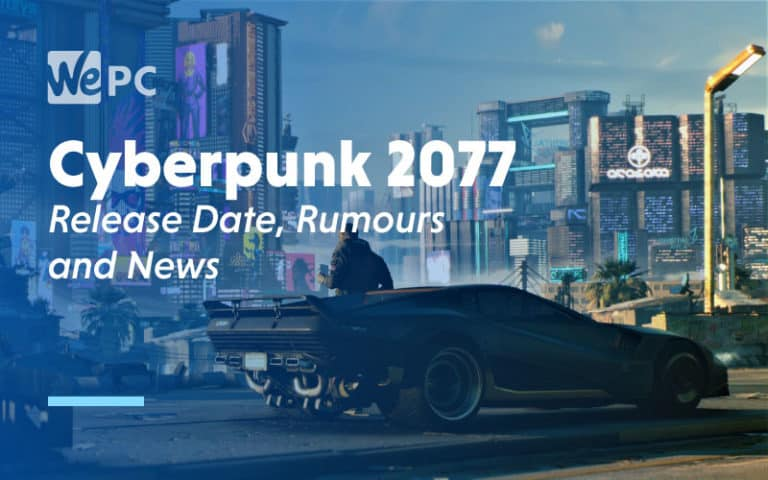 Cyberpunk 2077 Release Date Rumours and News
