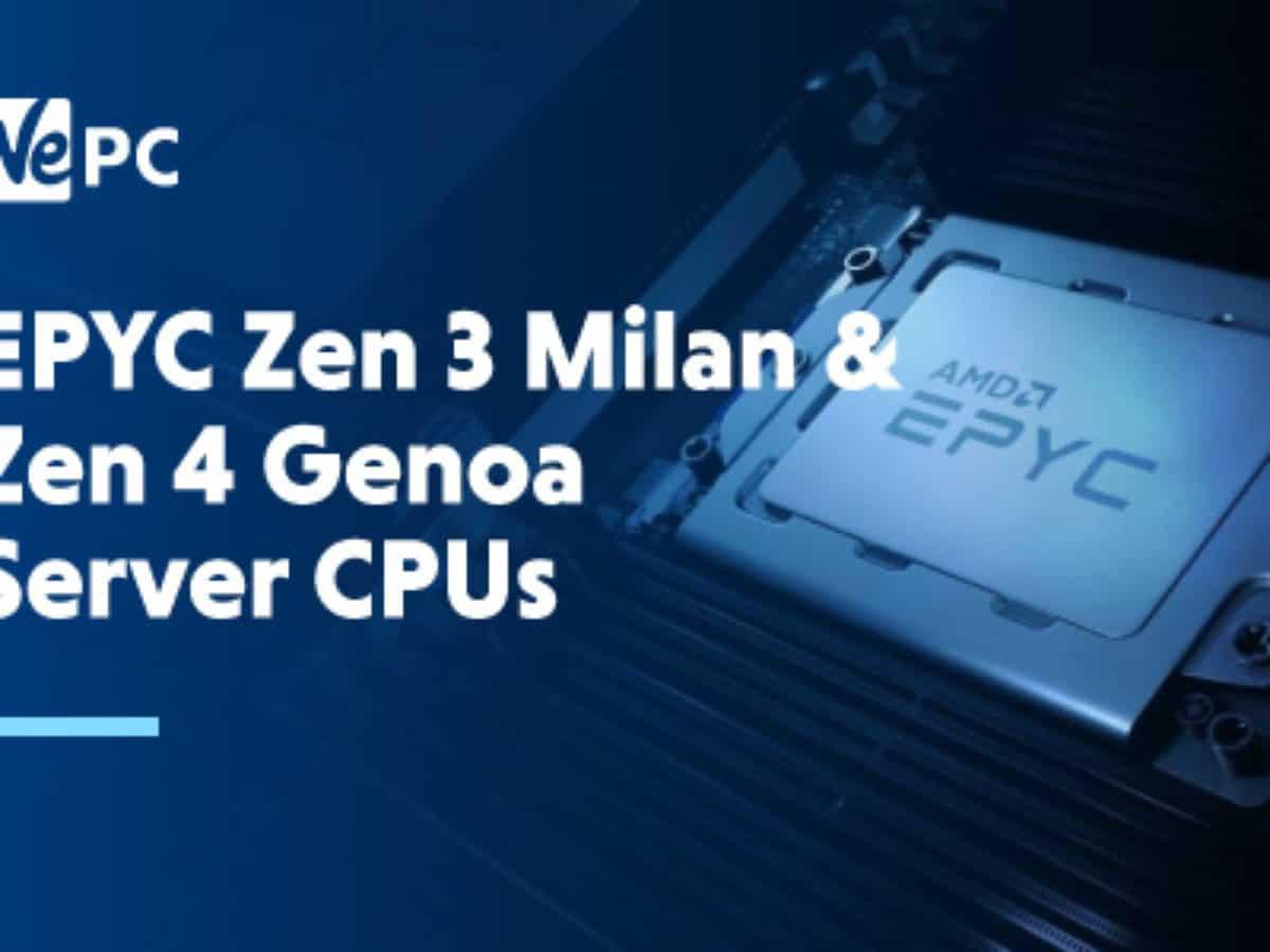 Amd Inadvertently Leaks Fresh Details About Epyc Zen 3 Milan And Zen 4 Genoa Server Cpus Wepc