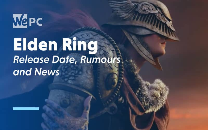 Elden Ring Release Date Rumours and News