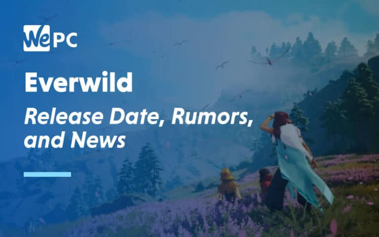 Everwild Release Date Rumours and News