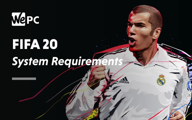 FIFA 20 system requirements