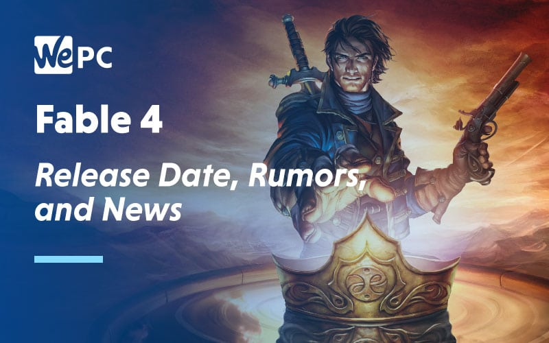 Fabe 4 Release Date Rumours and News