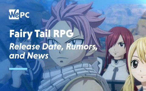 Fairy Tail RPG Release Date Rumours and News 1