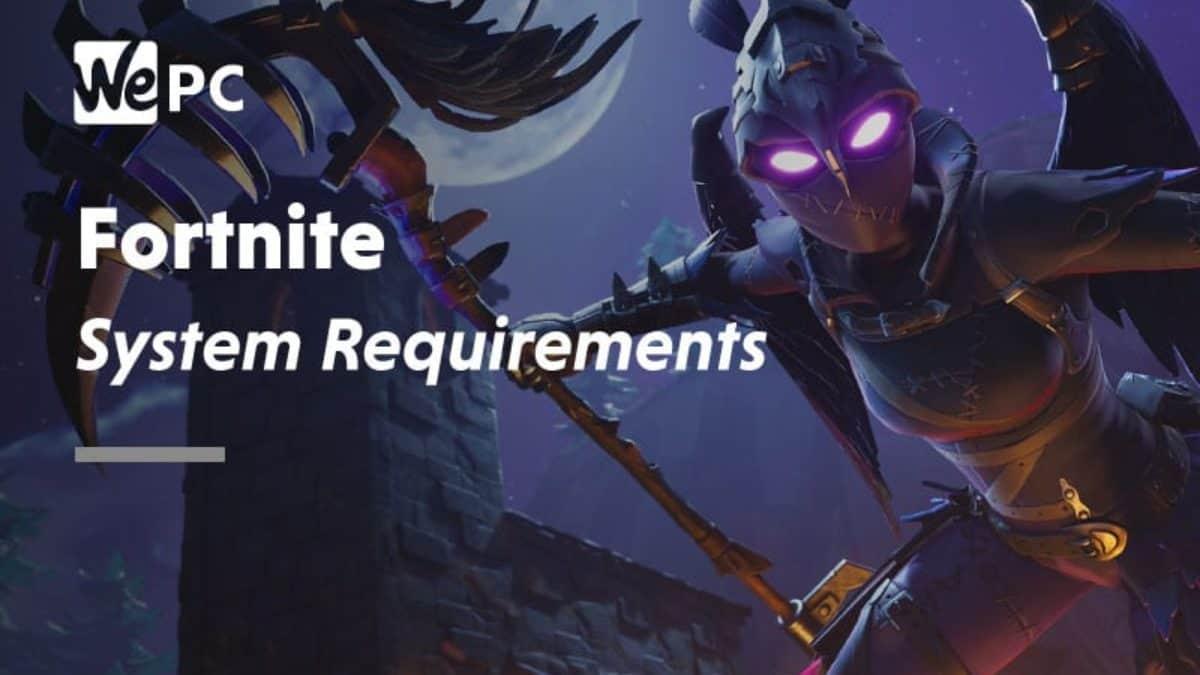 Spesifikasi Fortnite Pc Fortnite System Requirements 2021 Wepc