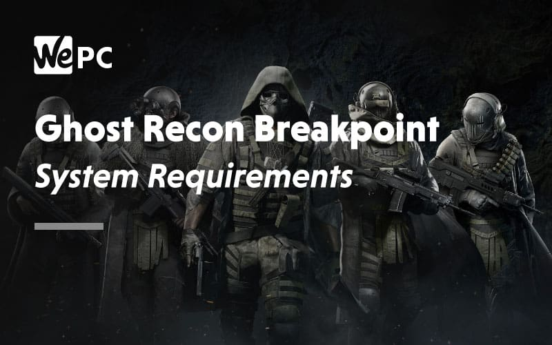 Ghost recon breakpoint system requirements