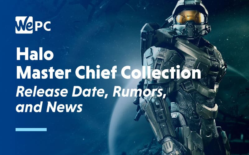 Halo master Chief Collection Release Date Rumours and News