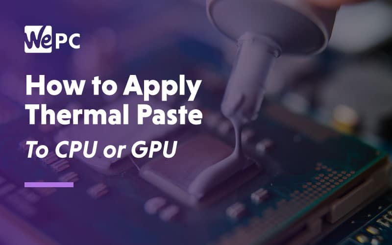How to apply thermal Paste to CPU or GPU