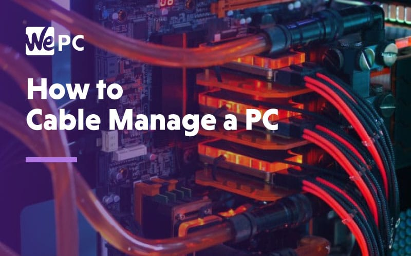 How to cable manage a PC