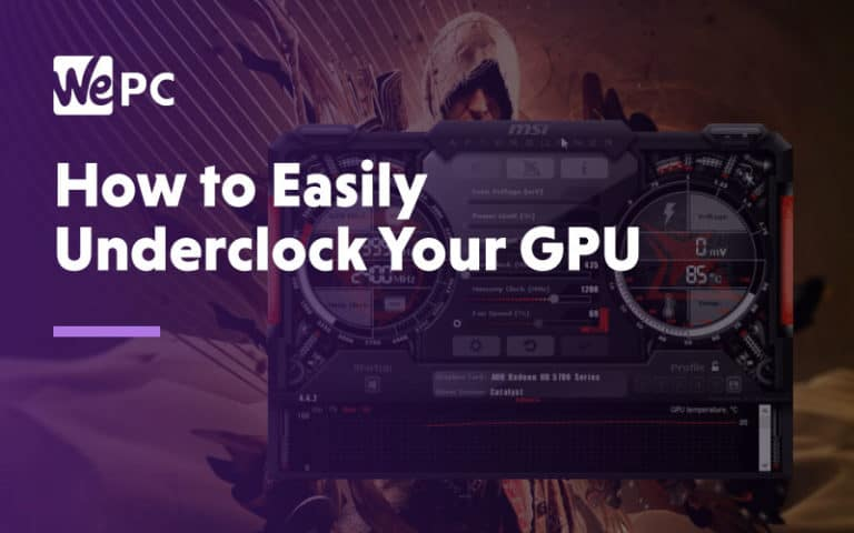 How to easily underclock your GPU