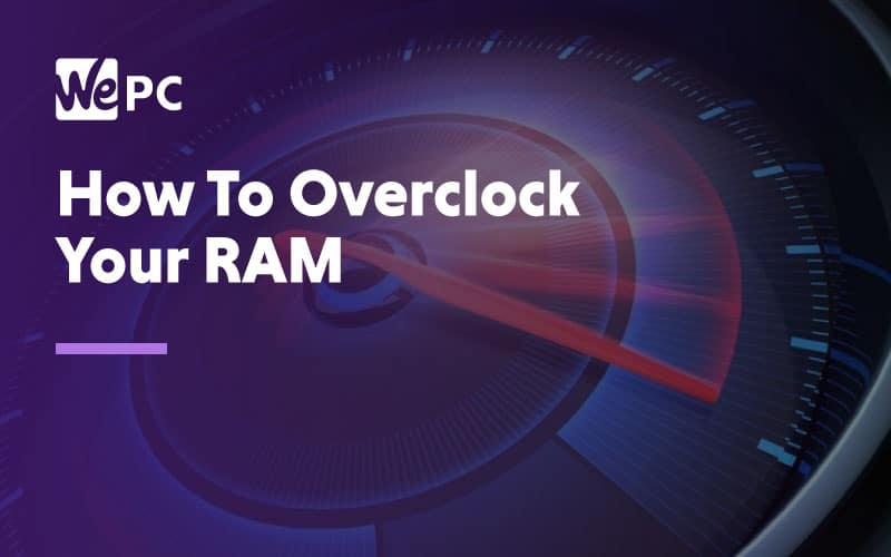 How to overclock your RAM