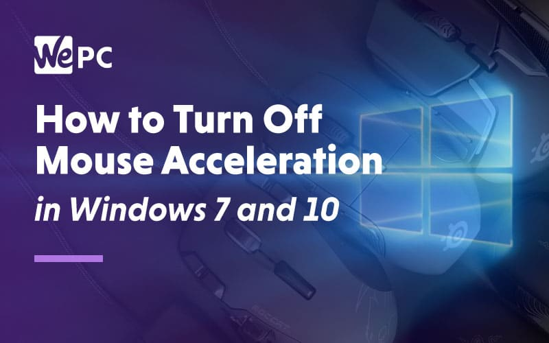 How to turn off mouse acceleration in windows 7 and 10