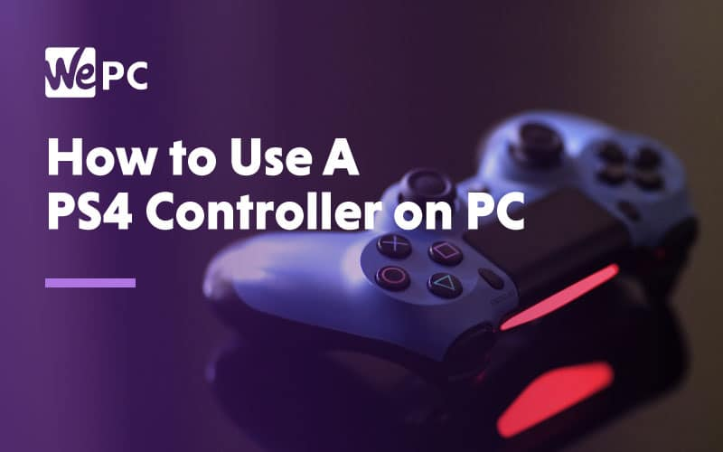 How To Use A Ps4 Controller On Pc Wired And Wirelessly Wepc