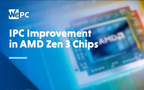 IPC Improvement in AMD Zen 3 Chips 1