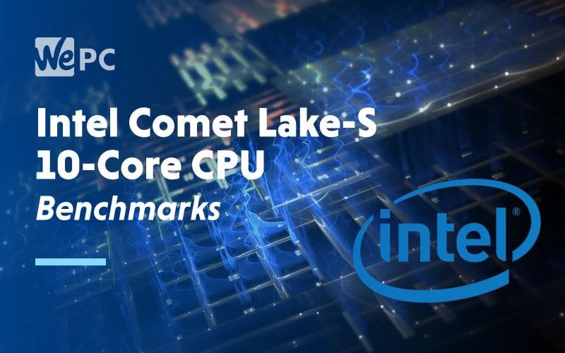 Intel Comet Lake S 10 Core CPU Benchmarks
