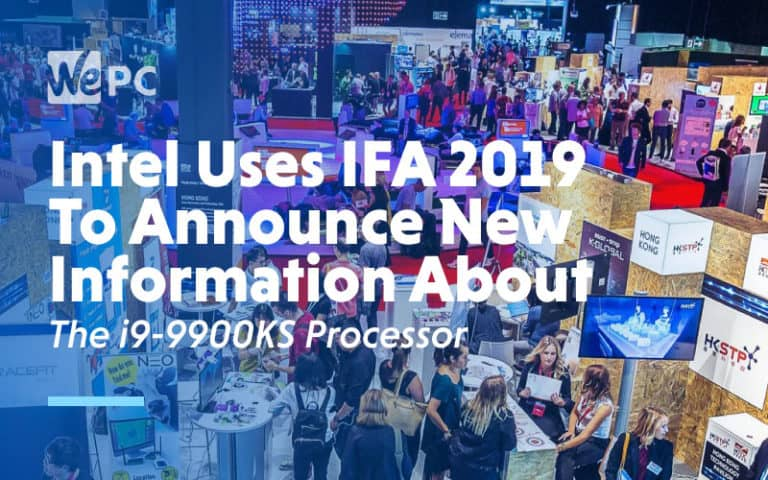 Intel Uses IFA 2019 To Announce New Information About The i9 990KS Processor