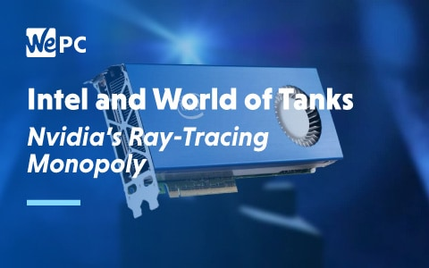 Intel and World of Tanks Nvidias Ray Tracing Monopoly 1