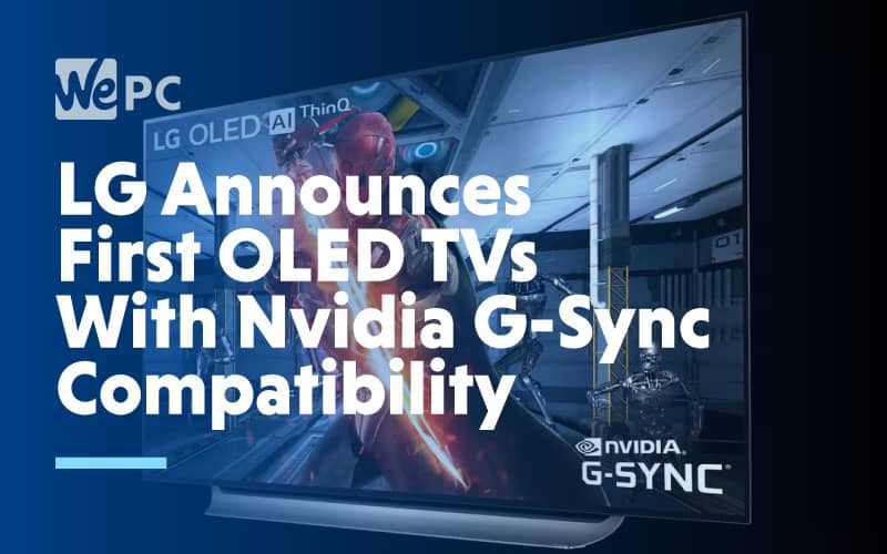 LG Announces First OLED TVs With Nvidia G Sync Compatibility