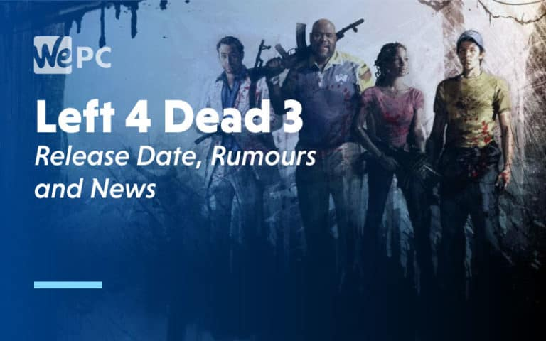 Left 4 Dead 3 Release Date Rumours and News