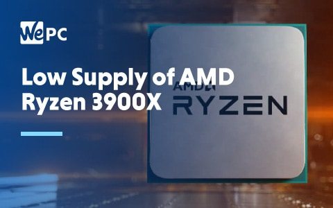 Low supply of AMD Ryzen 3900X 1