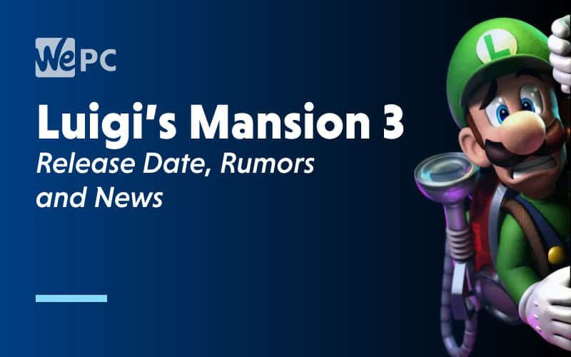 Luigi S Mansion 3 Release Date Rumors And News Wepc Com
