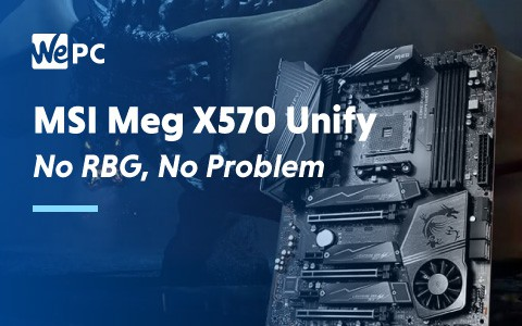 MSI MEg X570 Unify no RGB No Problem 1