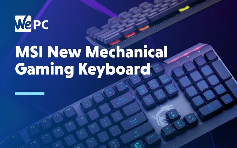 MSI New Mechanical Gaming Keyboard