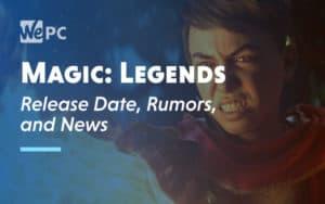 Magic Legends Release