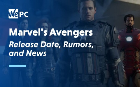 Marvel Avengers Release Date Rumours and News 1