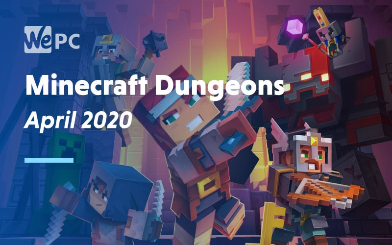 Minecraft Dungeons April 2020
