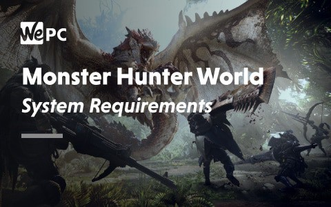 Monster Hunter World System Requirements