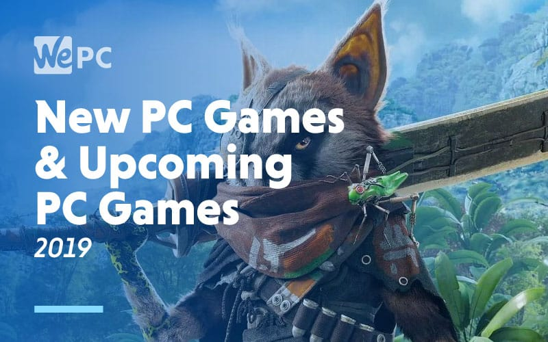New PC Games Upcoming PC Games 2019