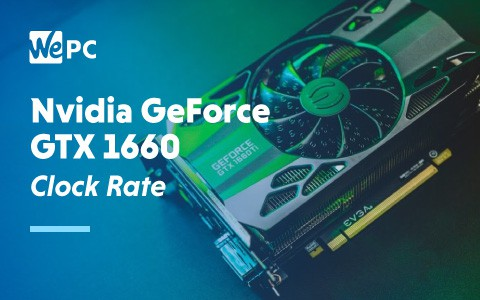 Nvidia GeForce GTZ 1660 Clock Rate 1