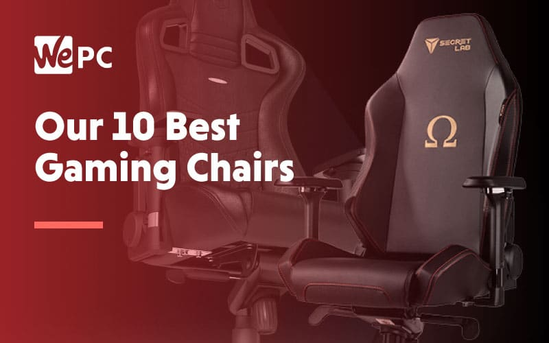 Our 10 Best Gaming Chairs