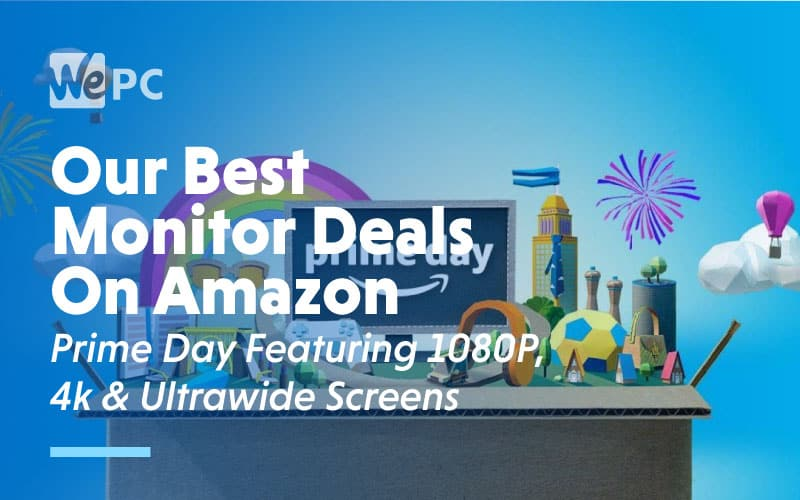 Our Best Monitor Deals on Amazon Prime Day Featuring 1080p 4k Ultrawise Screens